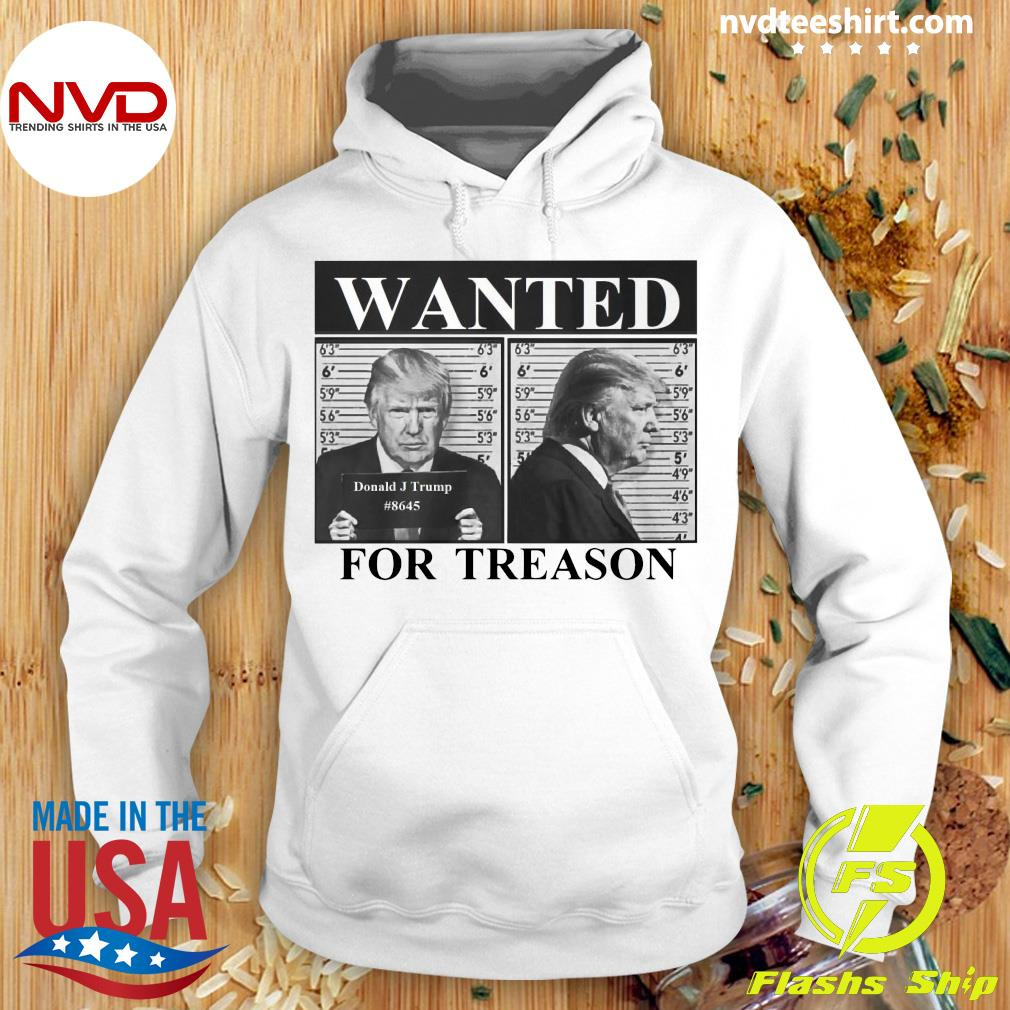 Funny Donald Trump Wanted For Treason Shirt Hoodie
