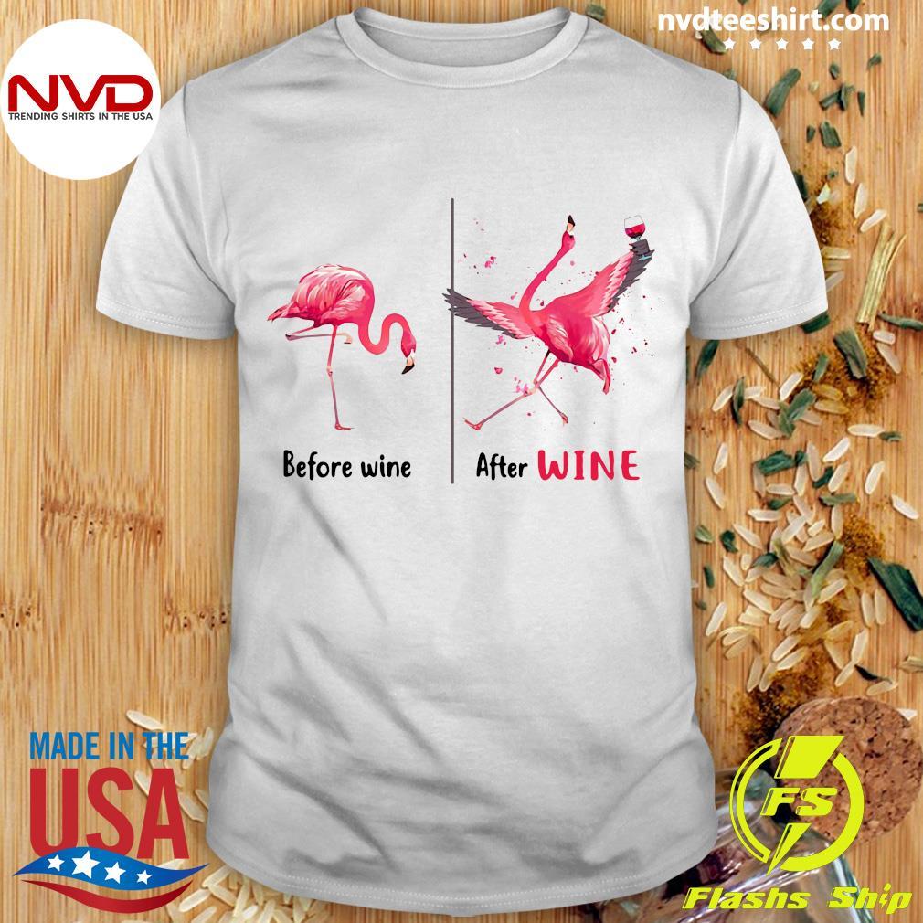 Funny Flamingo Wine Before Wine Shirt