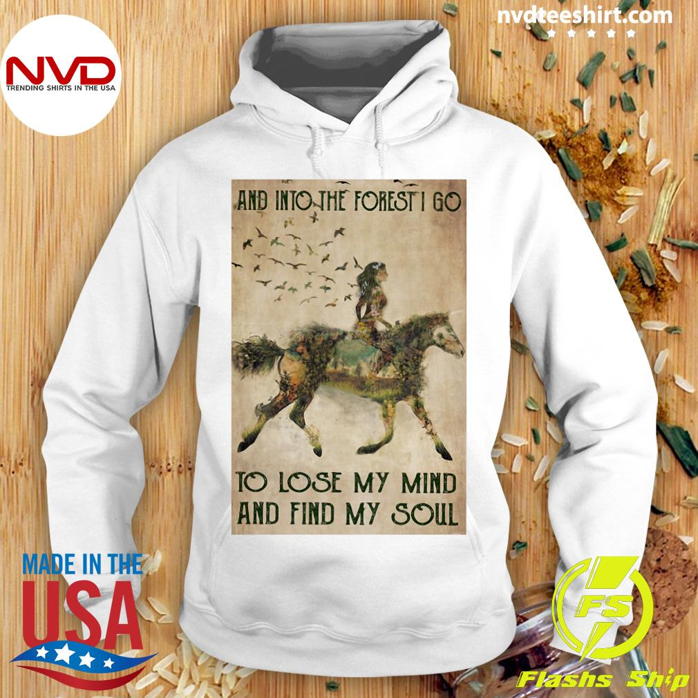 Funny Horse Into The Forest I Go To Lose My Mind And Find My Soul Vintage Shirt Hoodie