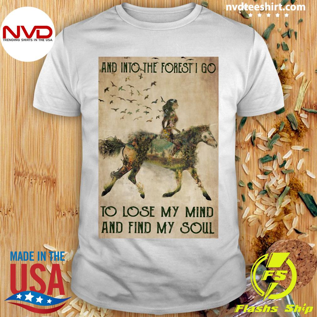 Funny Horse Into The Forest I Go To Lose My Mind And Find My Soul Vintage Shirt