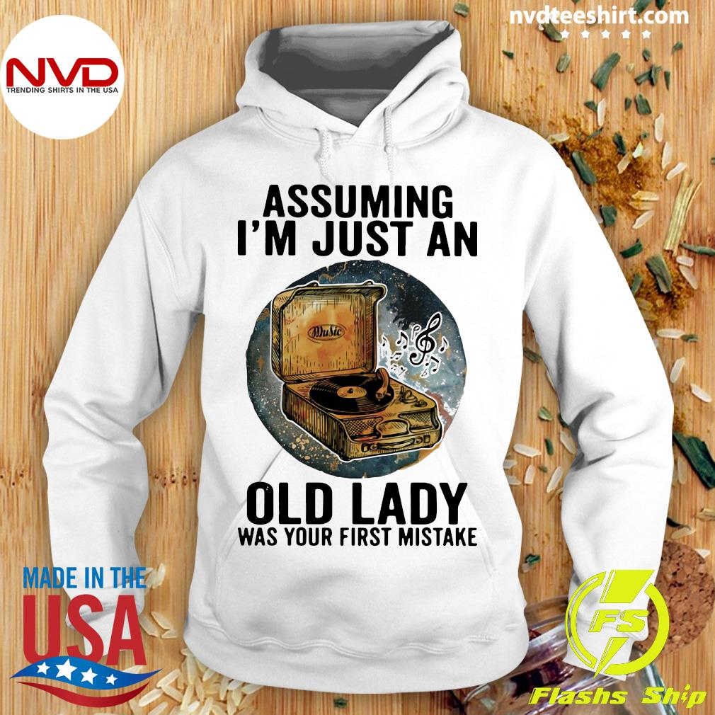 Gramophone Music Assuming I'm Just An Old Lady Was Your First Mistake Vintage Shirt Hoodie