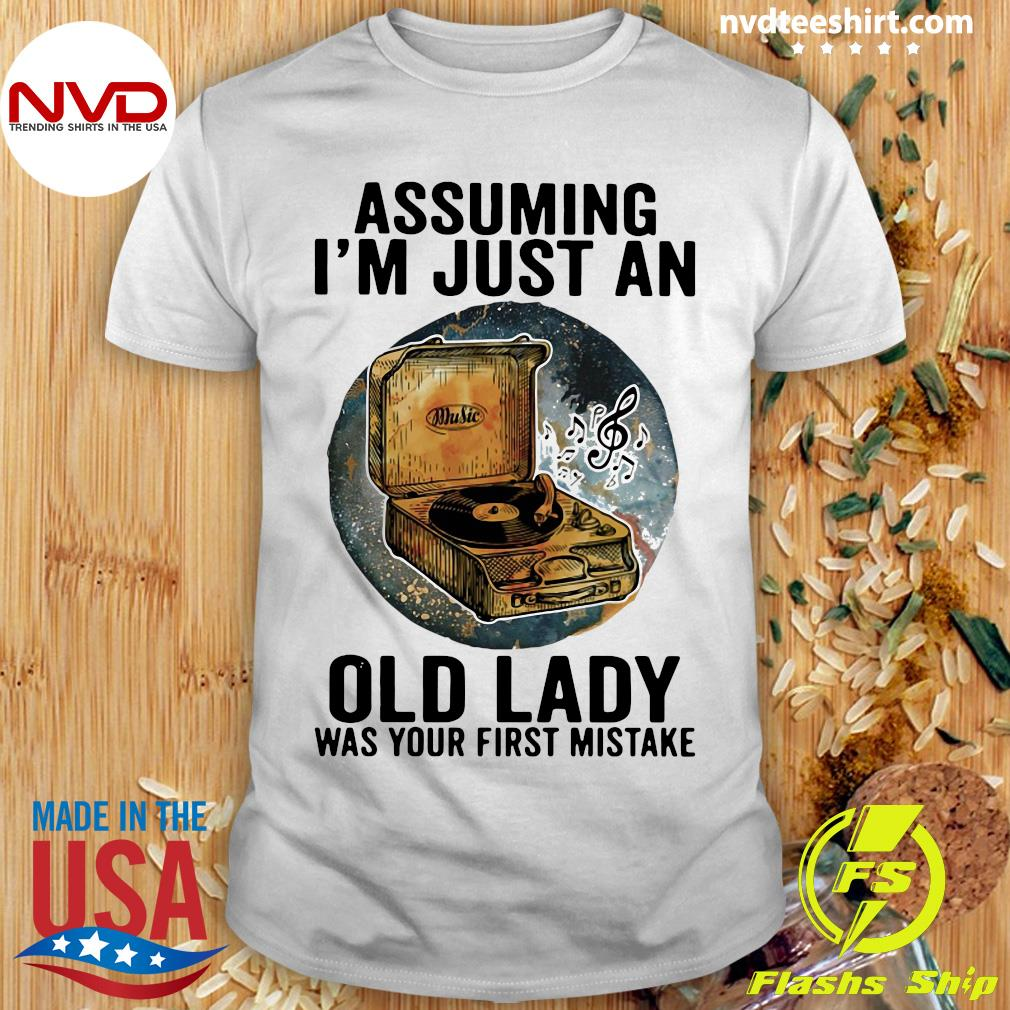 Gramophone Music Assuming I'm Just An Old Lady Was Your First Mistake Vintage Shirt