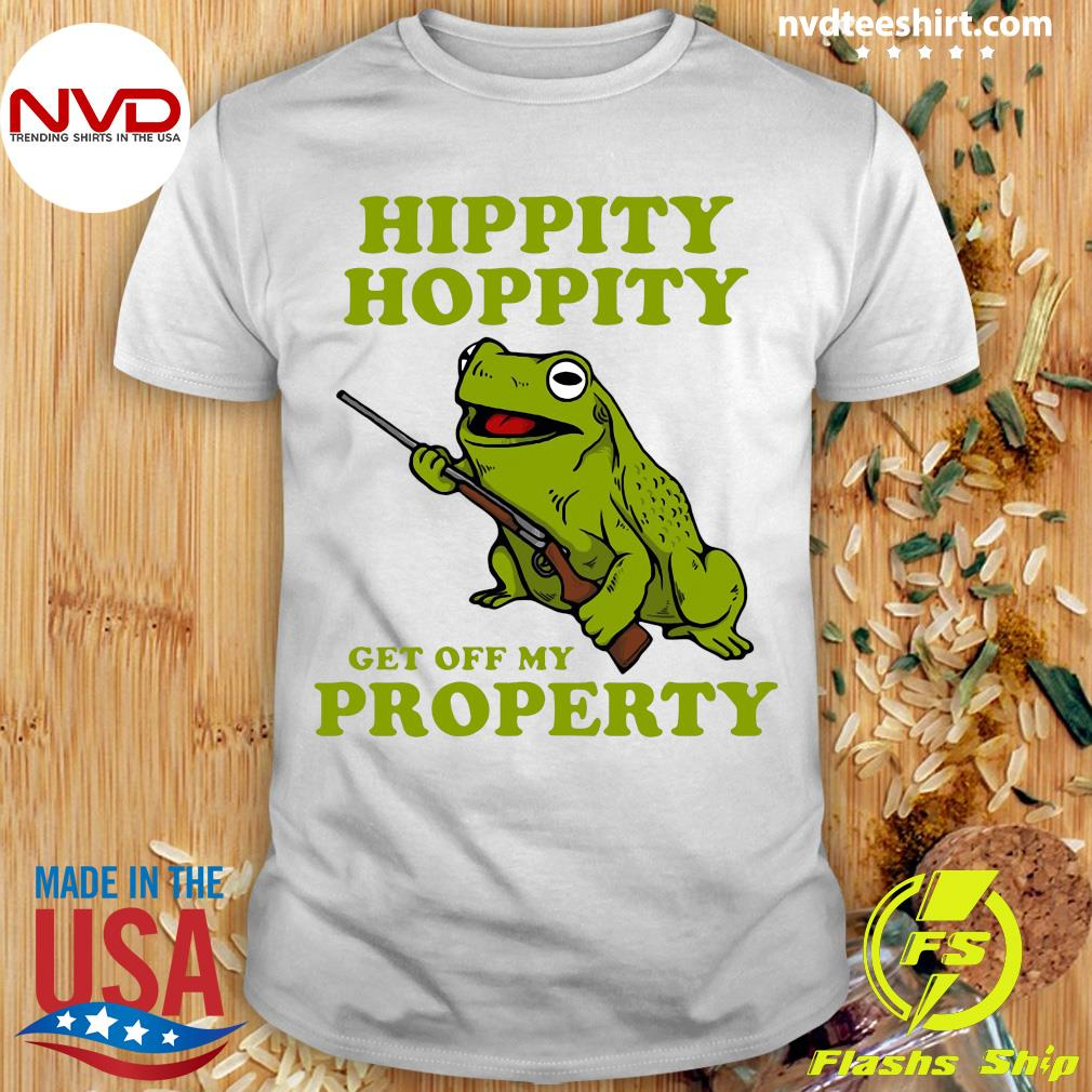 Hippity Hoppity Get Off My Property Shirt Nvdteeshirt Hippity hoppity get off my property this novelty graphic print makes a great gift. hippity hoppity get off my property