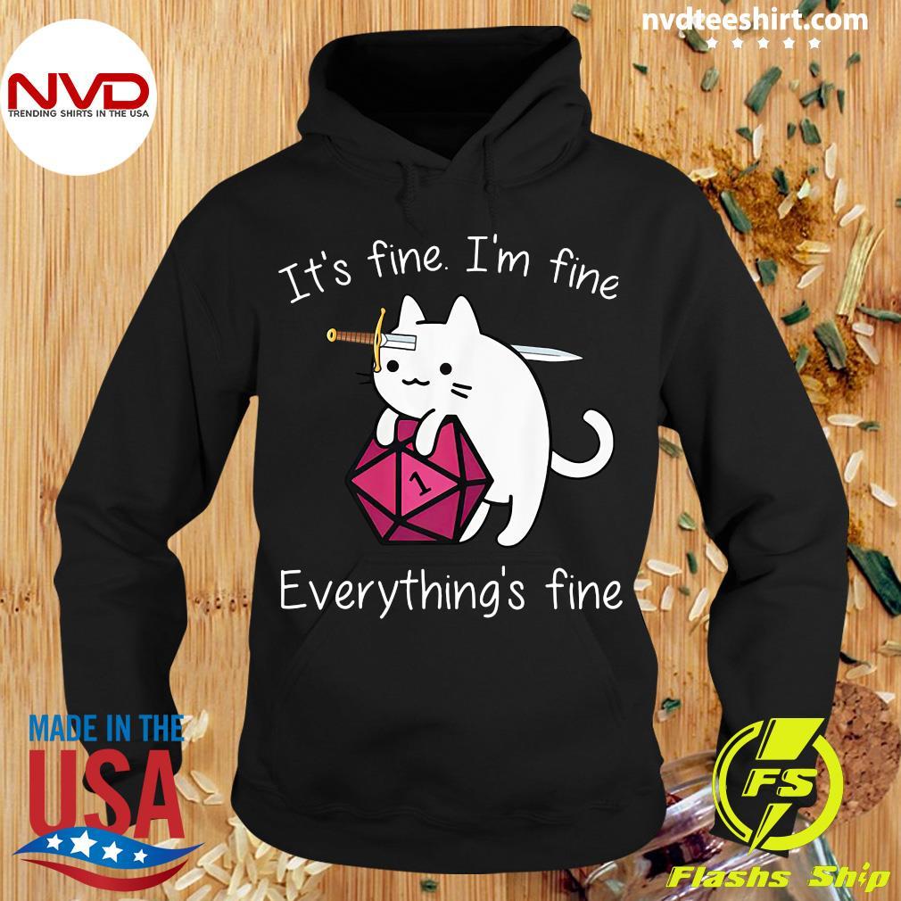 It's Fine I'm Fine Everything's Fine Cat Shirt Hoodie