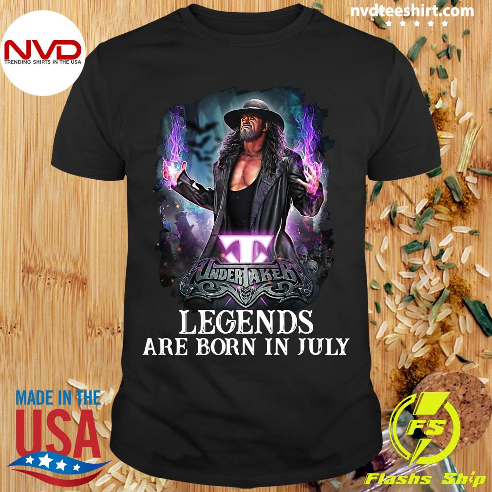 Legends Are Born In July Undertaker Shirt