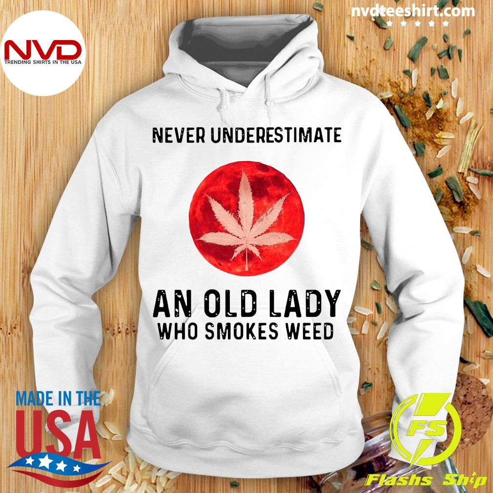 Never Underestimate An Old Lady Who Smokes Weed Vintage Shirt Hoodie