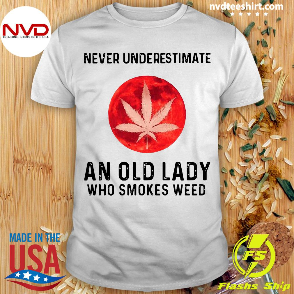 Never Underestimate An Old Lady Who Smokes Weed Vintage Shirt