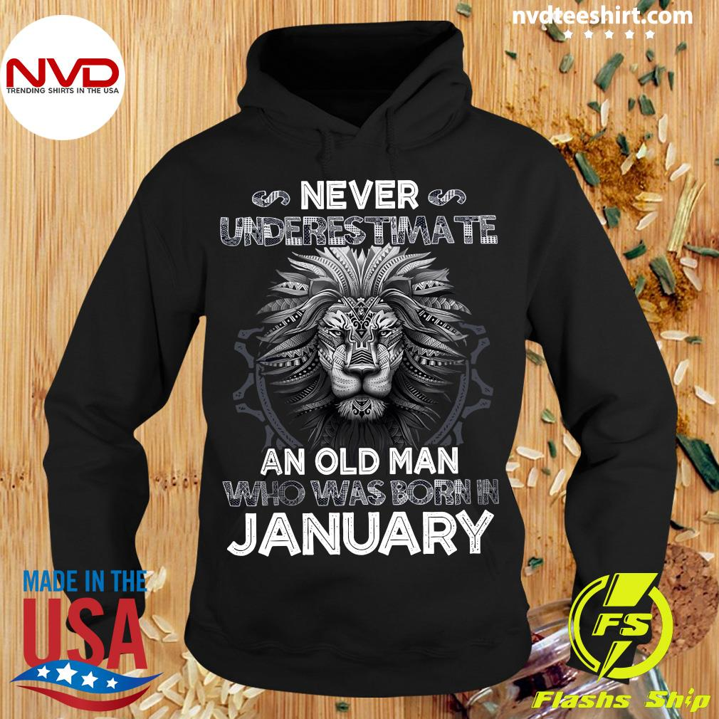 Never Underestimate An Old Man Who Was Born In January Lion Shirt Hoodie