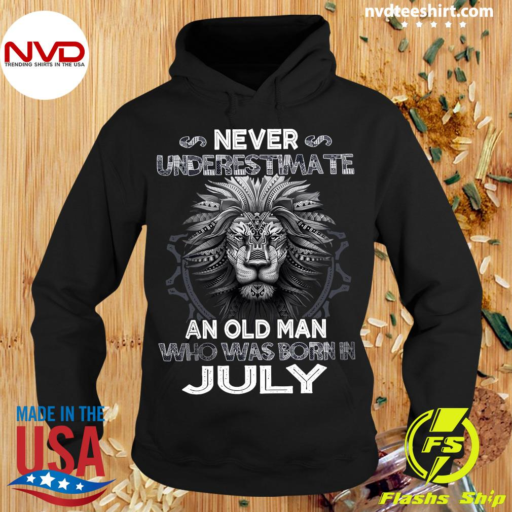 Never Underestimate An Old Man Who Was Born In July Lion Shirt Hoodie