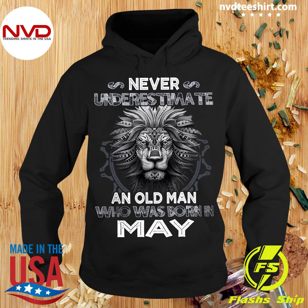 Never Underestimate An Old Man Who Was Born In May Lion Shirt Hoodie