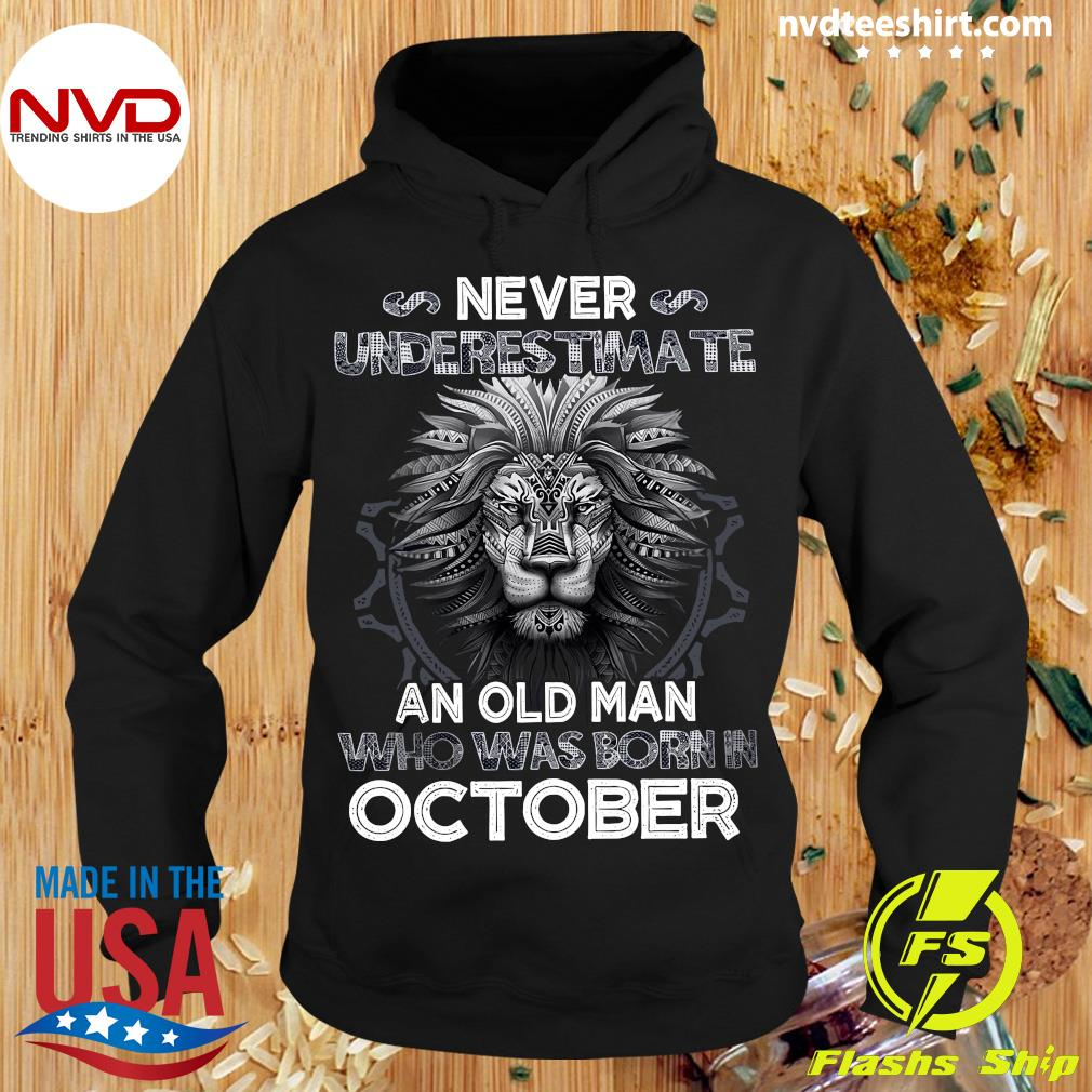 Never Underestimate An Old Man Who Was Born In October Lion Shirt Hoodie