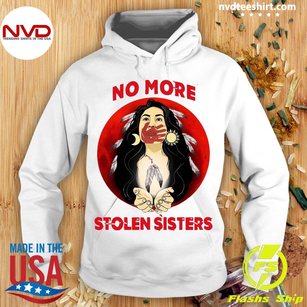 No More Stolen Sisters Native Americans Shirt Hoodie