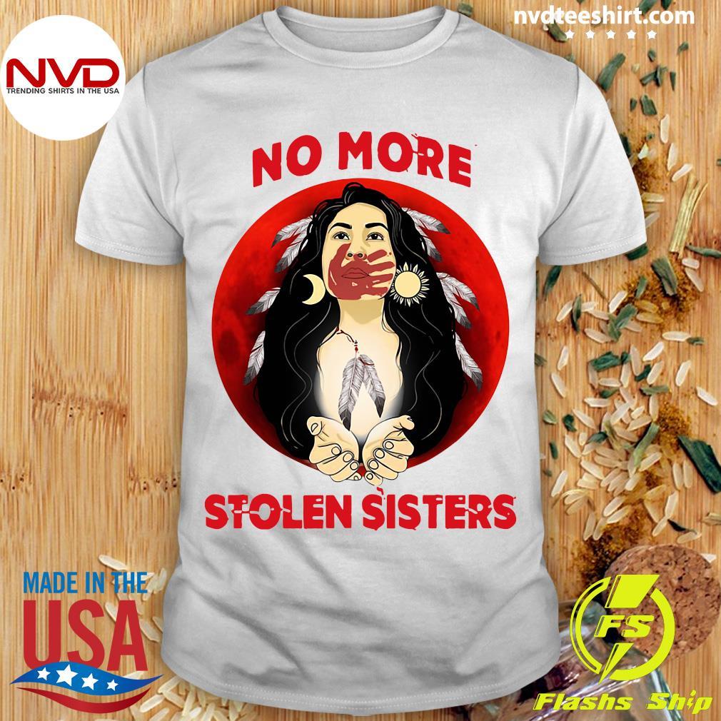No More Stolen Sisters Native Americans Shirt
