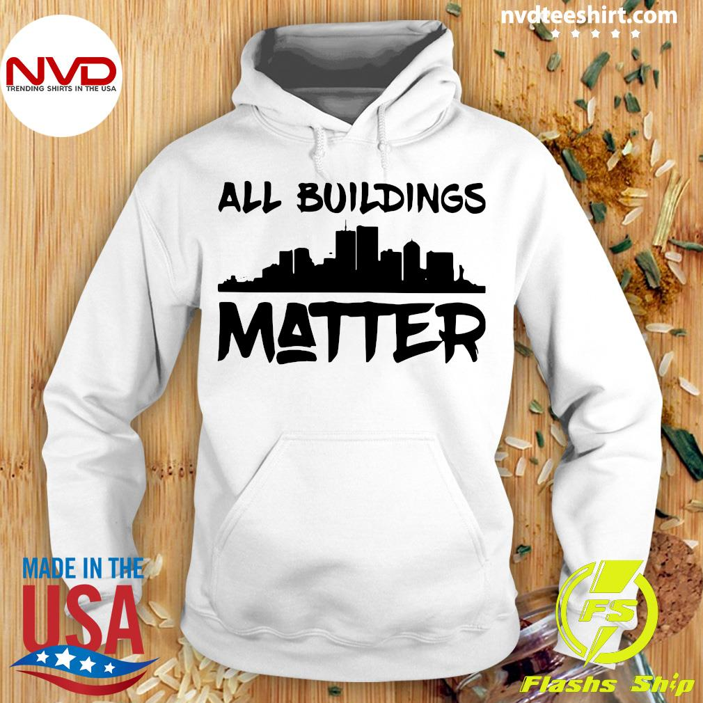 Official All Buildings Matter Shirt Hoodie