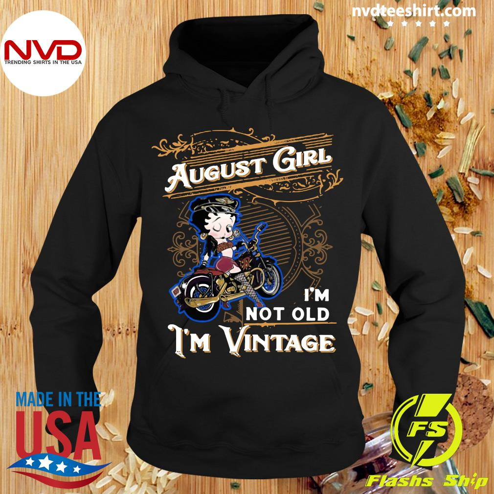 Official Betty Boop August Girl I'm Not Old I'm Vintage Shirt Hoodie