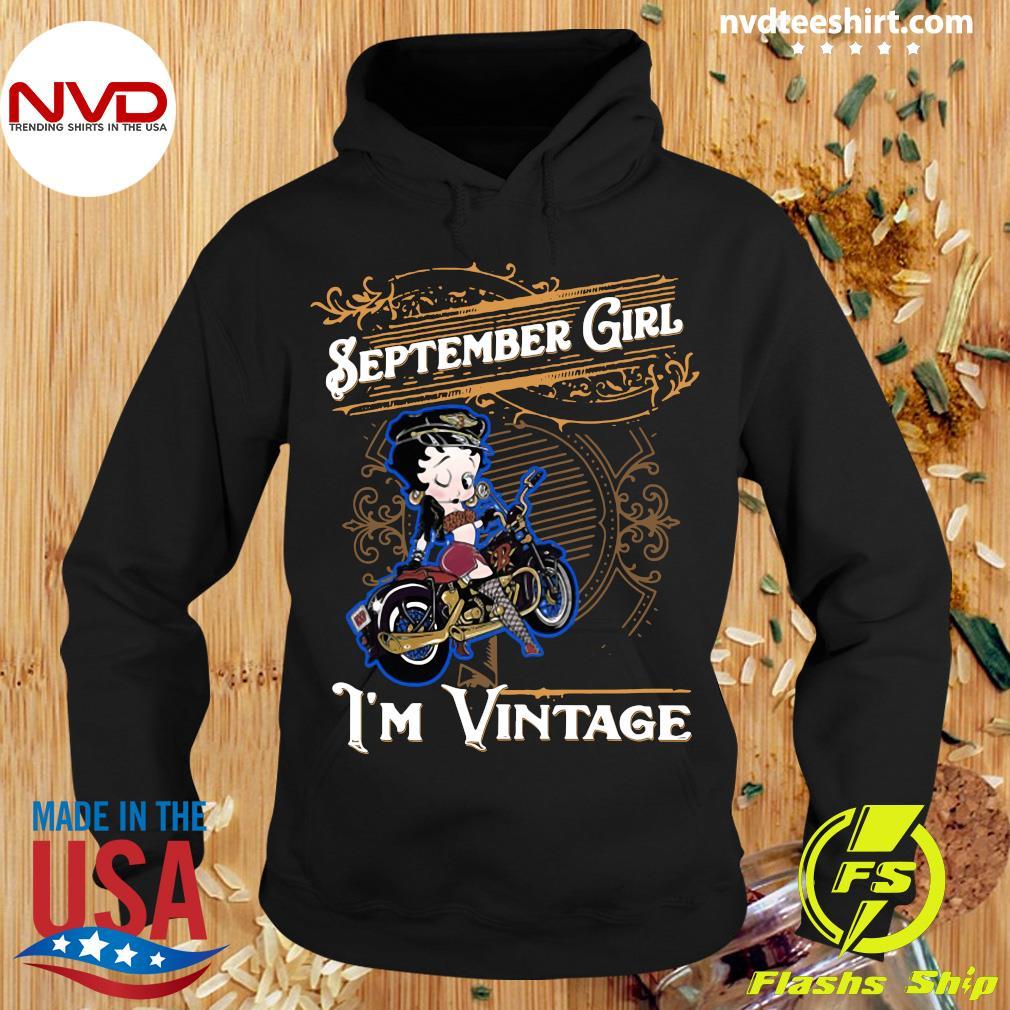 Official Betty Boop September Girl I'm Vintage Shirt Hoodie