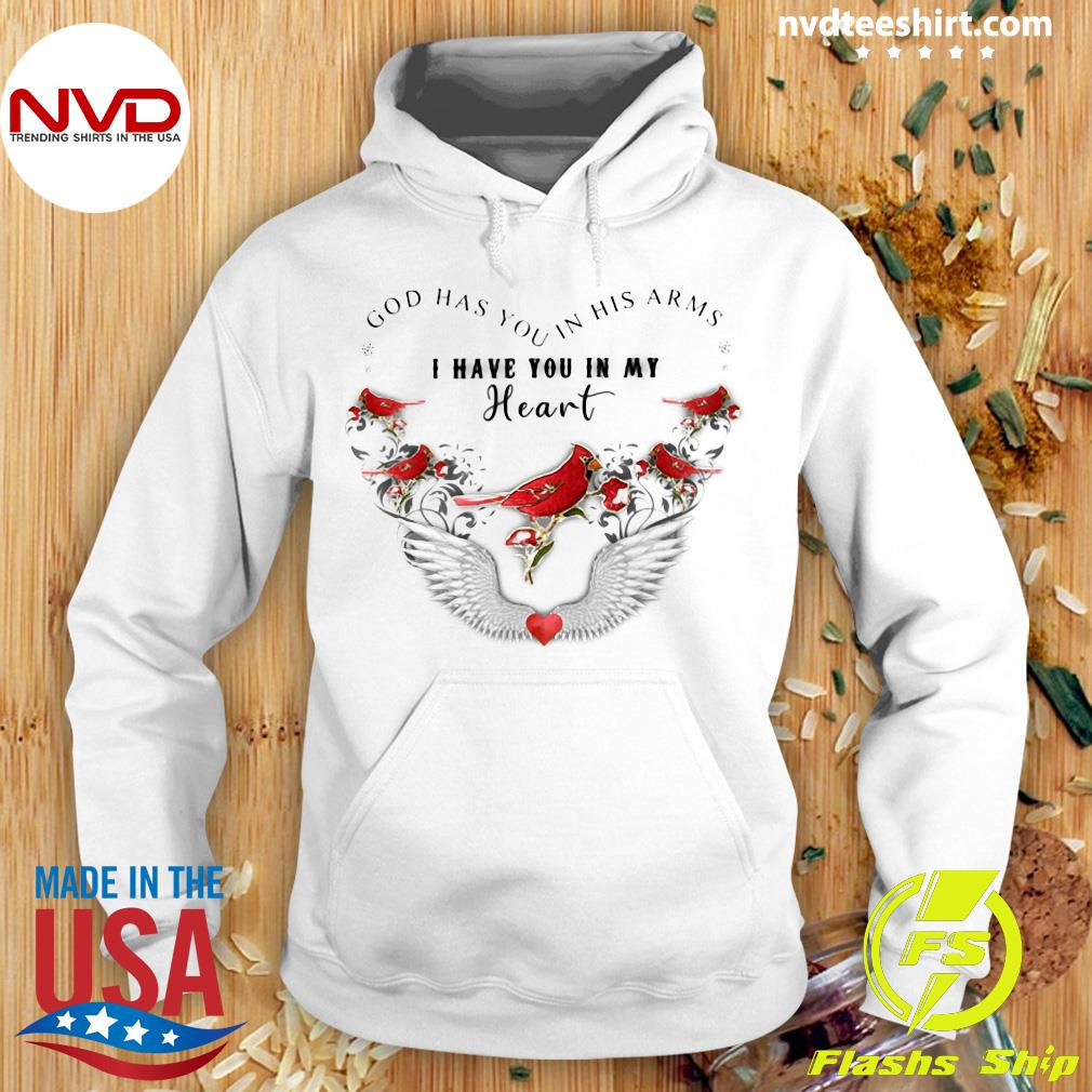 Official Bird God Has You In His Arms I Have You In My Heart Shirt Hoodie