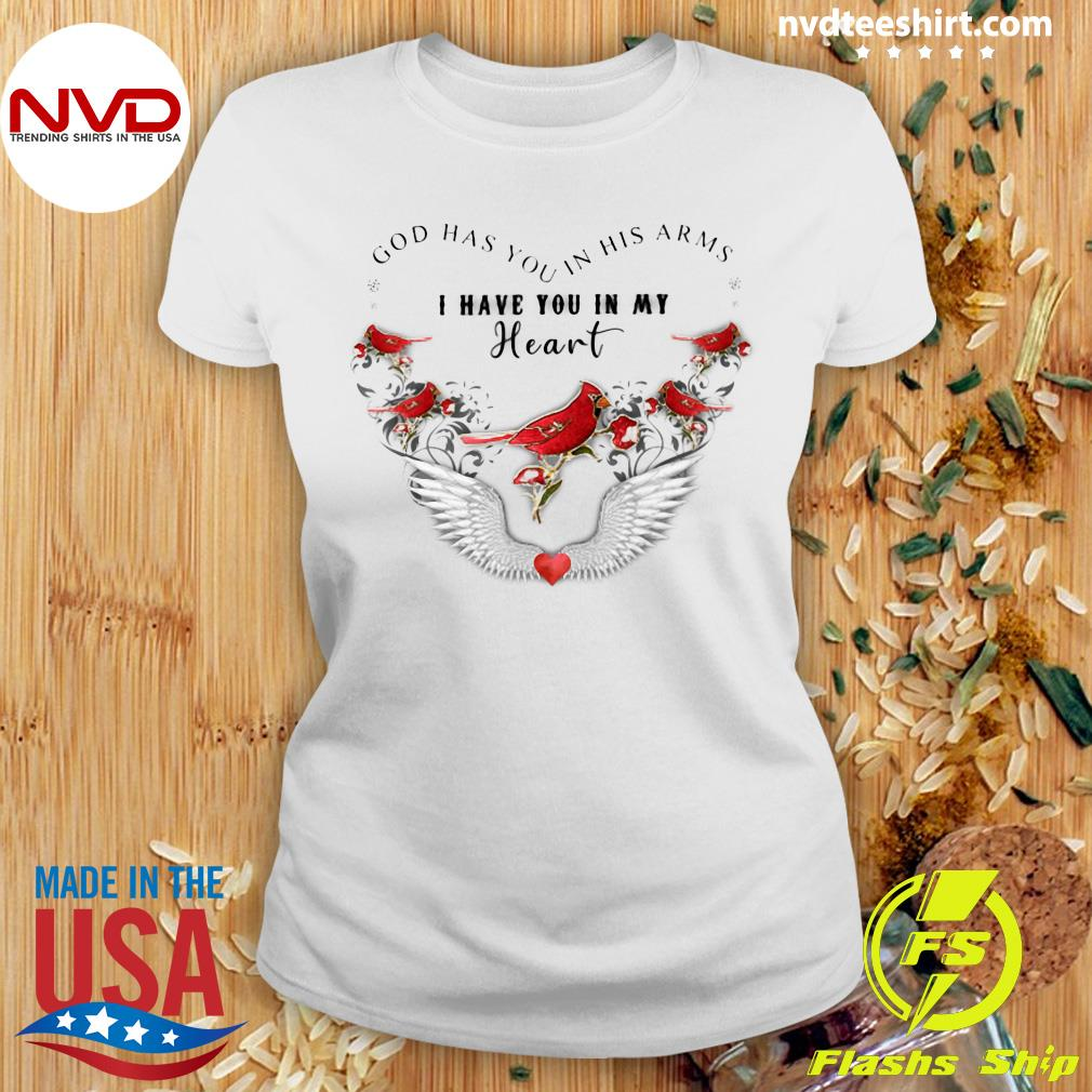 Official Bird God Has You In His Arms I Have You In My Heart Shirt Ladies tee