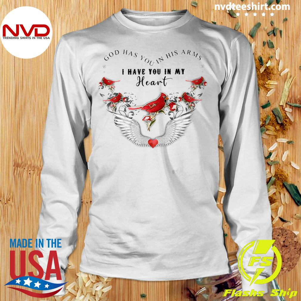 Official Bird God Has You In His Arms I Have You In My Heart Shirt Longsleeve