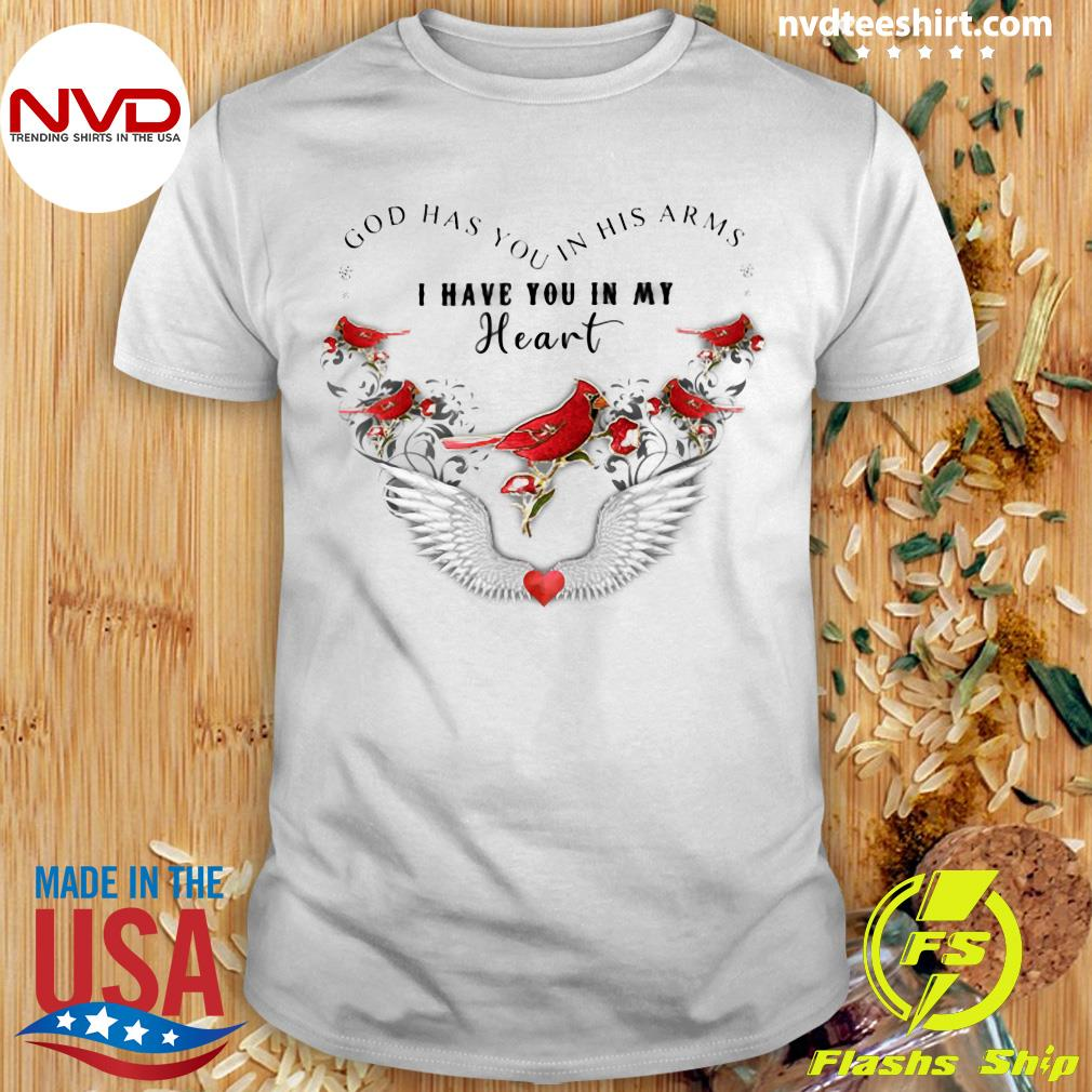 Official Bird God Has You In His Arms I Have You In My Heart Shirt