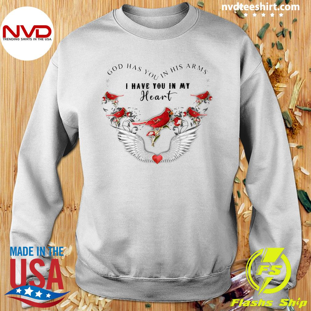 Official Bird God Has You In His Arms I Have You In My Heart Shirt Sweater