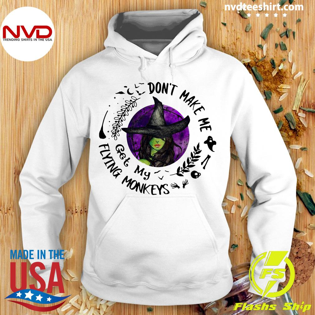Official Don't Make Me Get My Flying Monkeys Shirt Hoodie