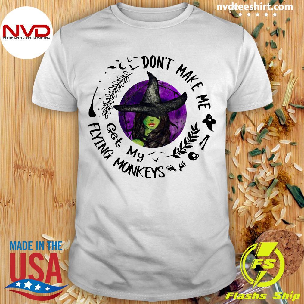 Official Don't Make Me Get My Flying Monkeys Shirt