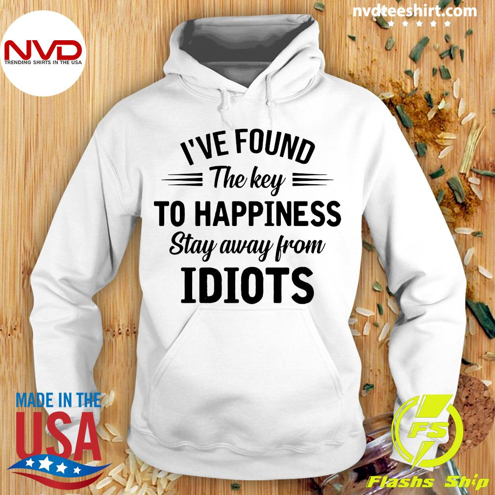 Official I've Found The Key To Happiness Shirt Hoodie