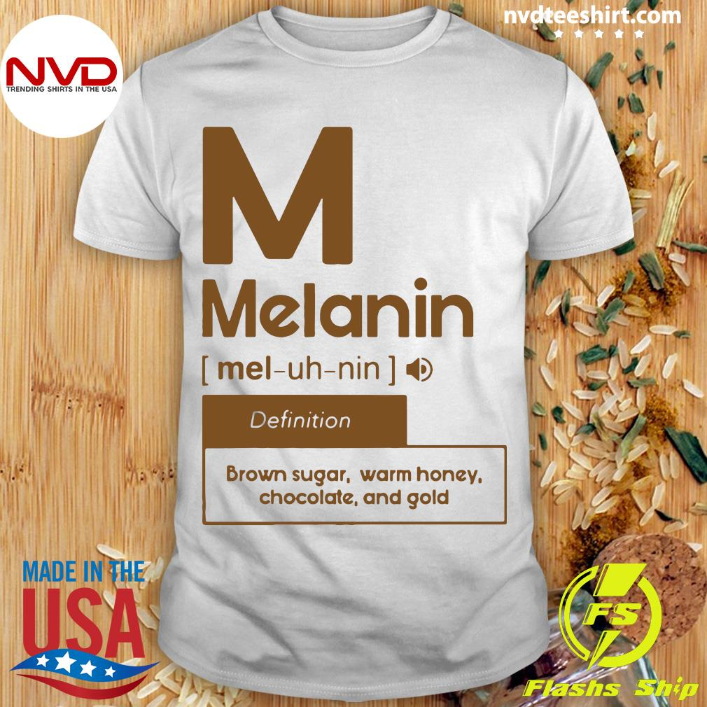 Official M Melanin Definition Brown Sugar Warm Honey Chocolate And Gold Shirt