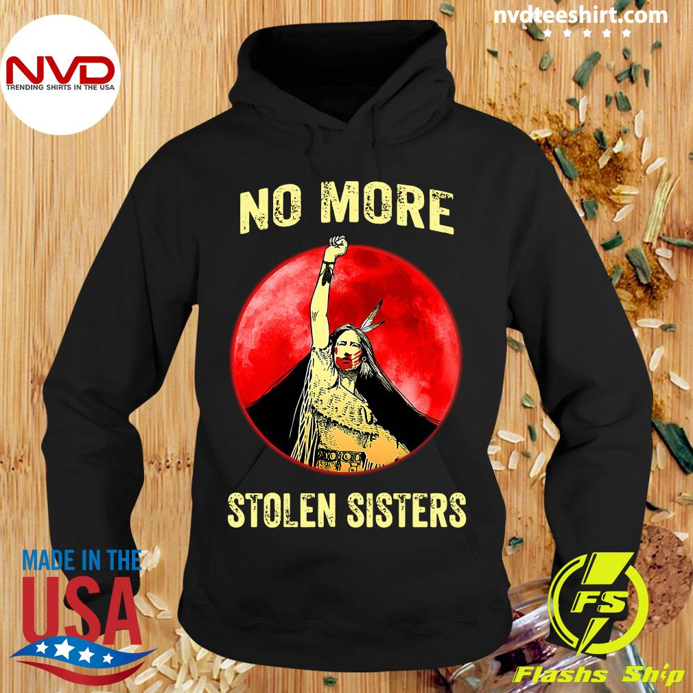 Official No More Stolen Sisters Shirt Hoodie
