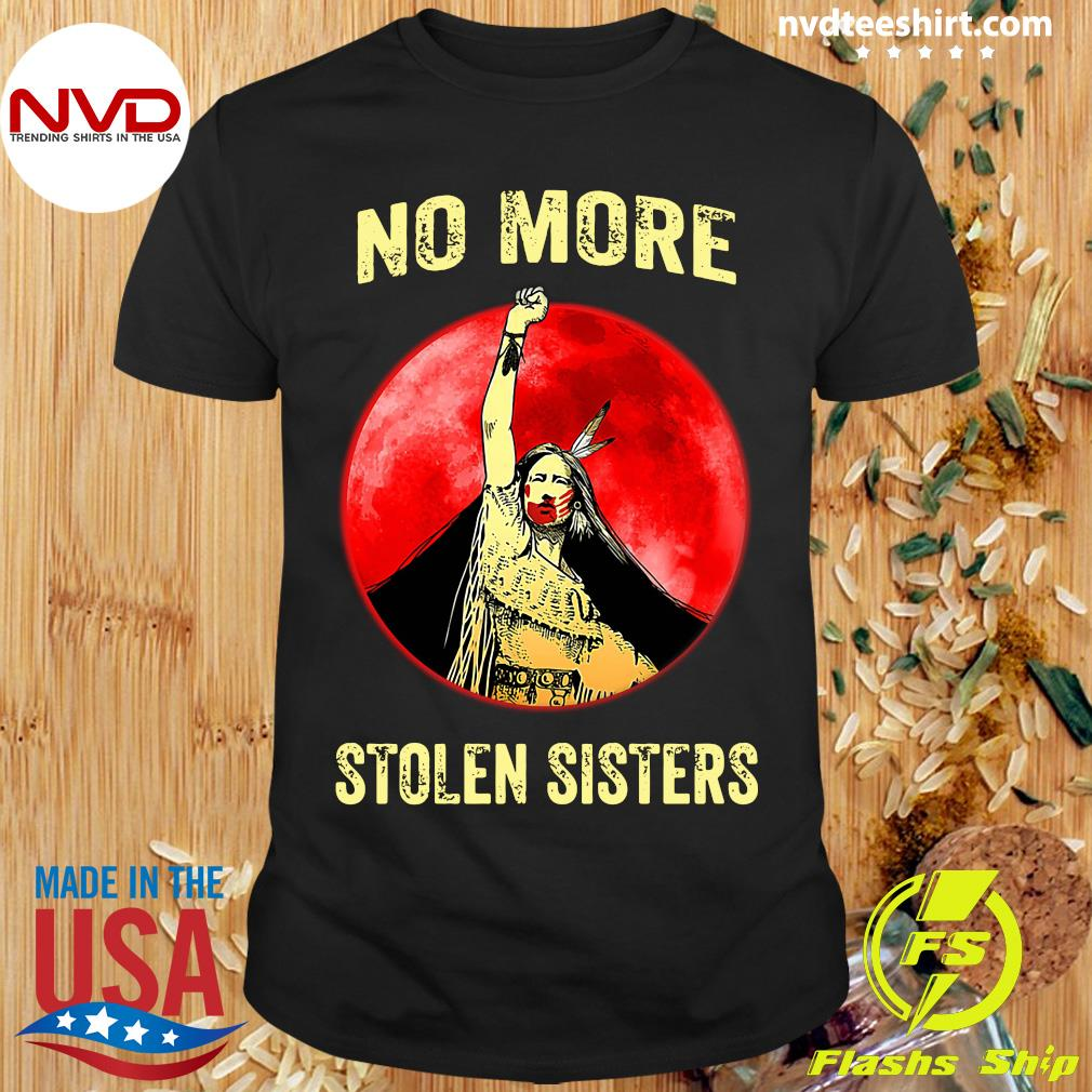 Official No More Stolen Sisters Shirt