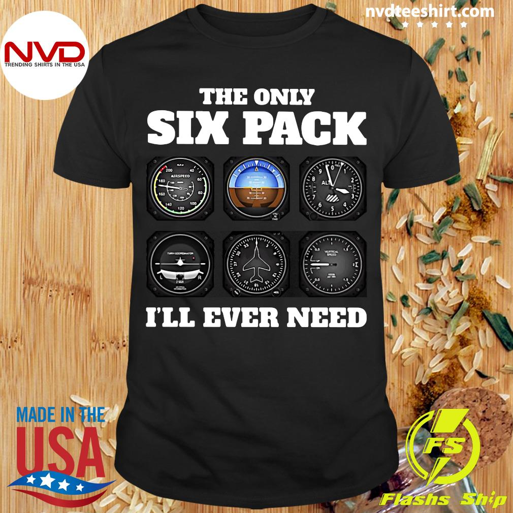 Official The Only Six Pack I'll Ever Need Shirt