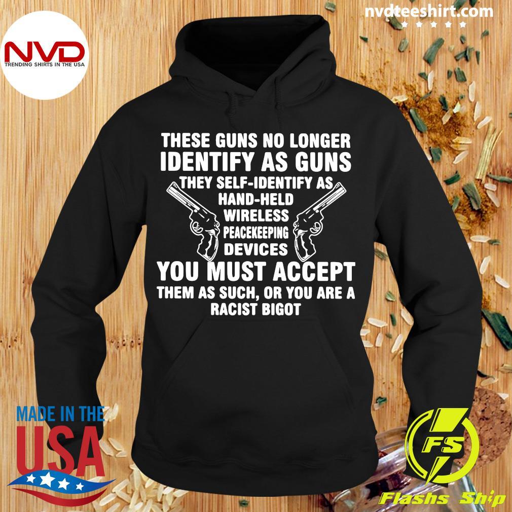 Official These Guns No Longer Identify As Guns Funny Shirt Hoodie