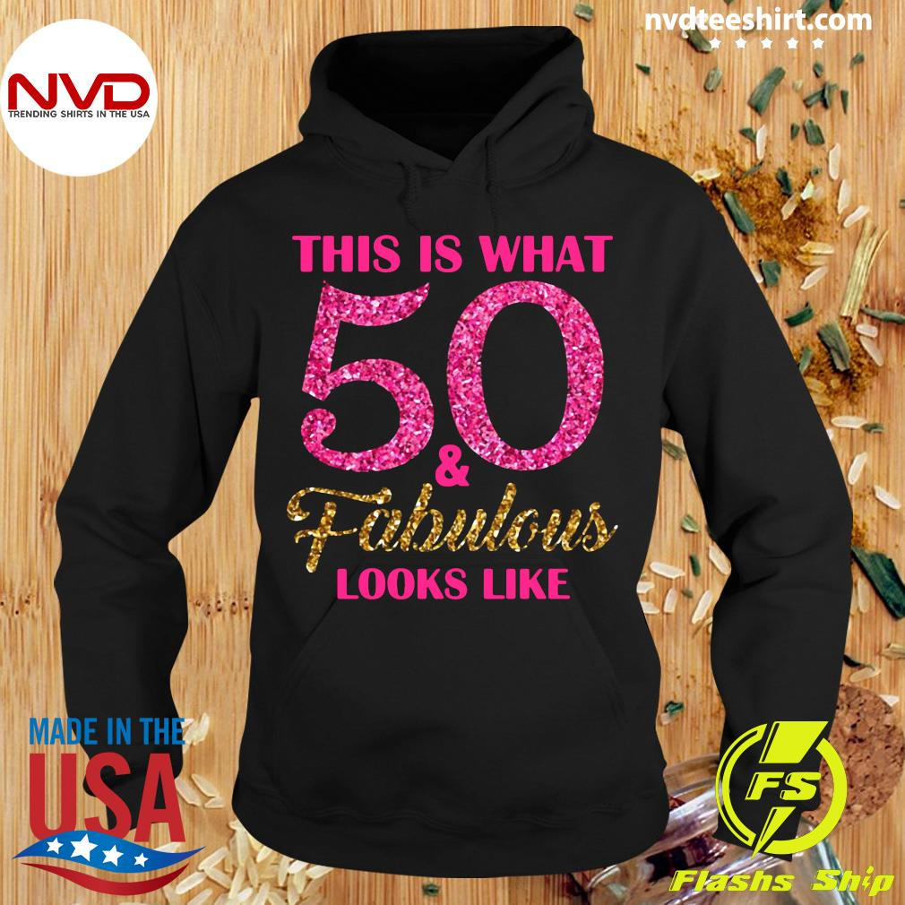 Official This Is What 50 And Fabulous Looks Like Shirt Hoodie