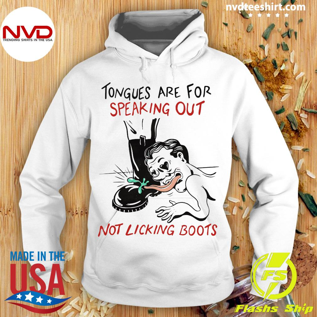 Official Tongues Are For Speaking Out Not Licking Boots Shirt Hoodie