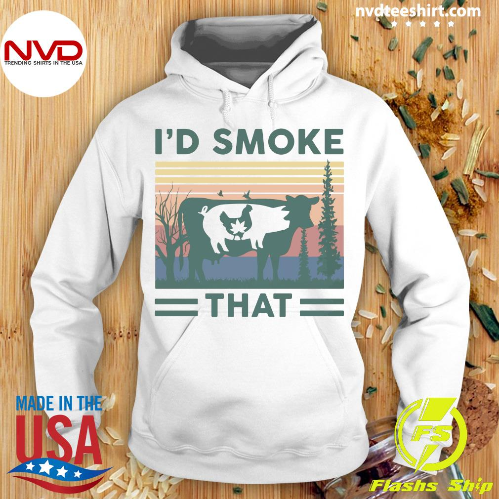 Vintage I'd Smoke That Cow Pig Chicken Weed Shirt Hoodie