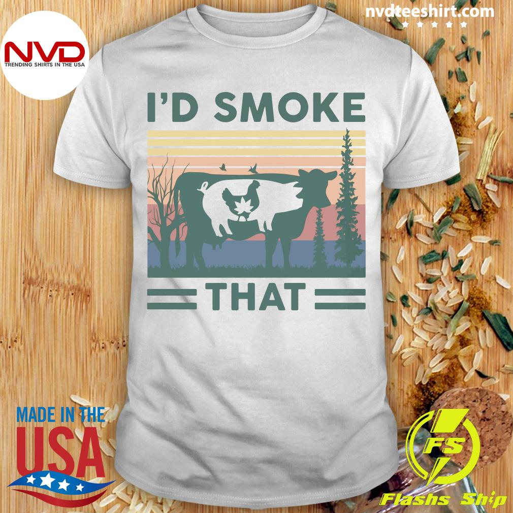 Vintage I'd Smoke That Cow Pig Chicken Weed Shirt