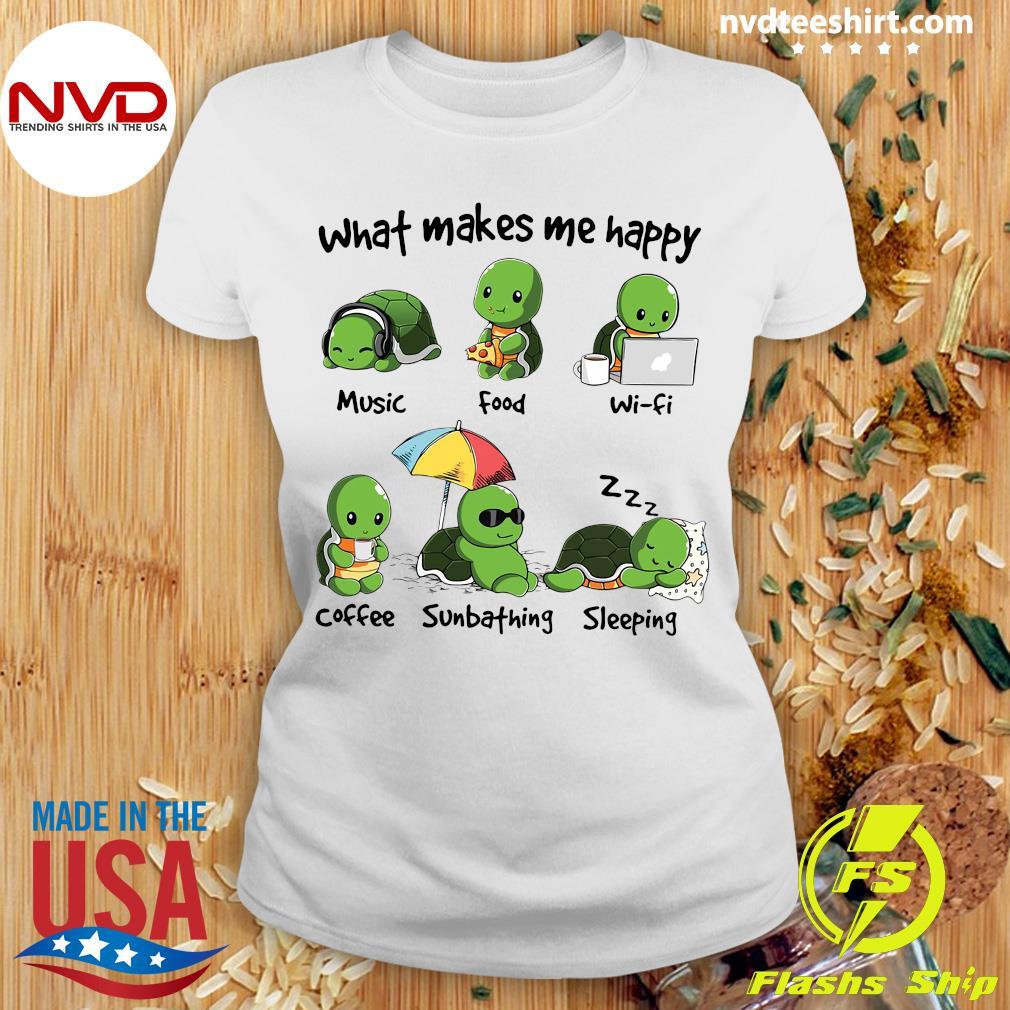 What Makes Me Happy Turtle Shirt Ladies tee
