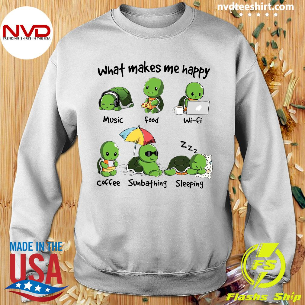 What Makes Me Happy Turtle Shirt Sweater