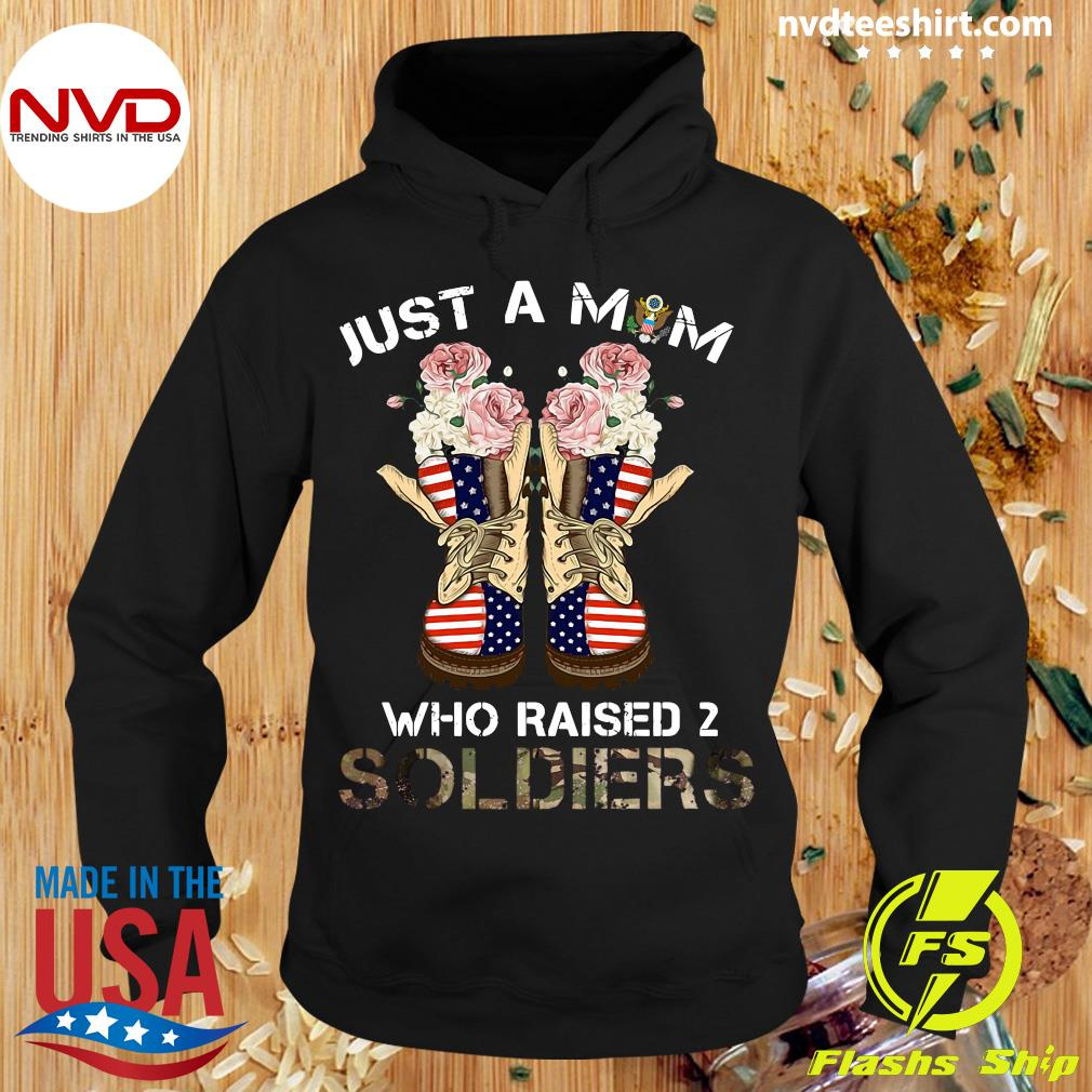 American Flag Just A Mom Who Raised 2 Soldiers Shirt Hoodie