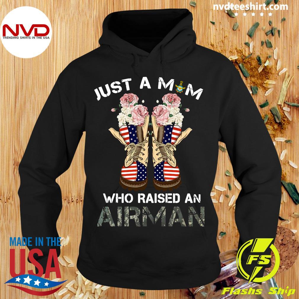 American Flag Just A Mom Who Raised An Airman Shirt Hoodie