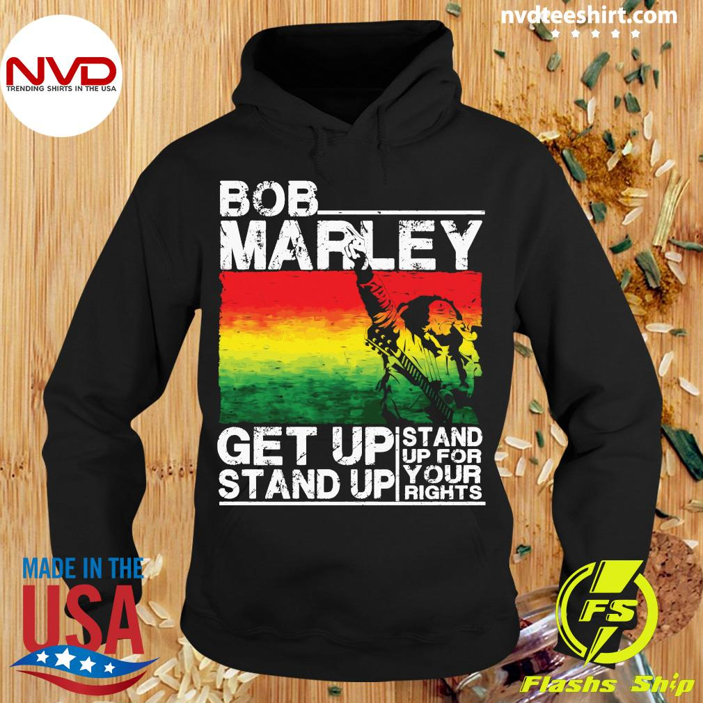 Bob Marley Get Up Stand Up Shirt Hoodie