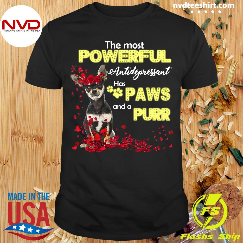 Dog The Most Powerful Antidepressant Has Paws And A Purr Shirt