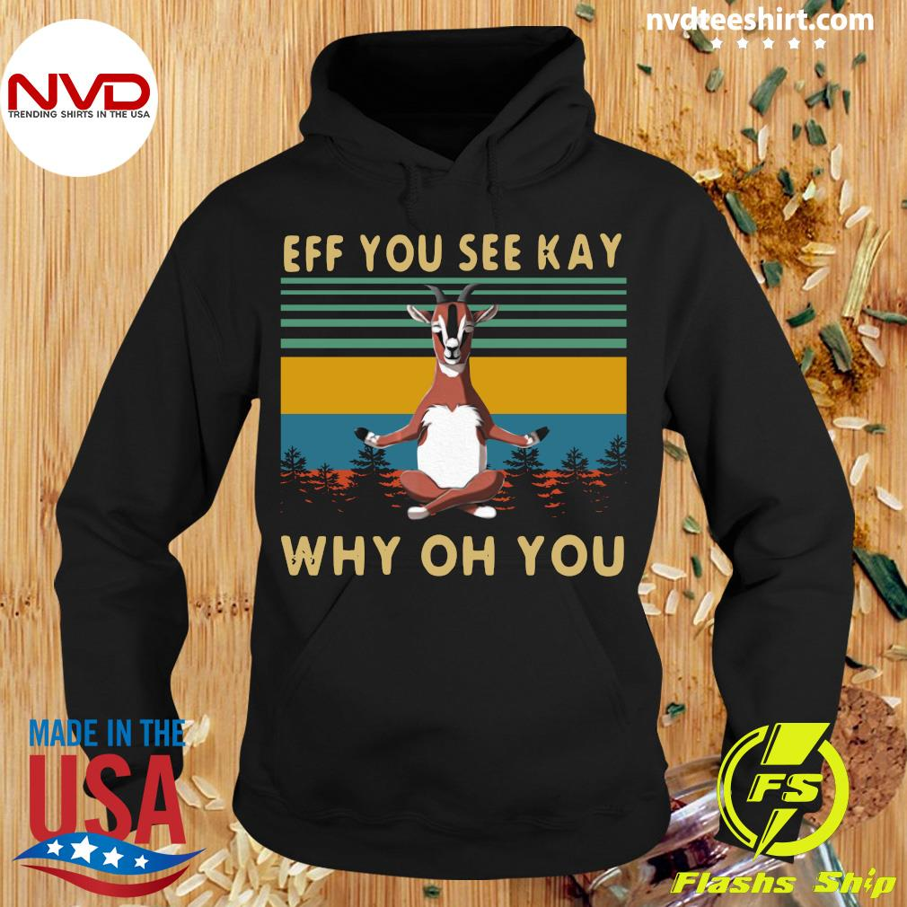 Eff You See Kay Goat Why Oh You Vintage Retro Shirt Hoodie