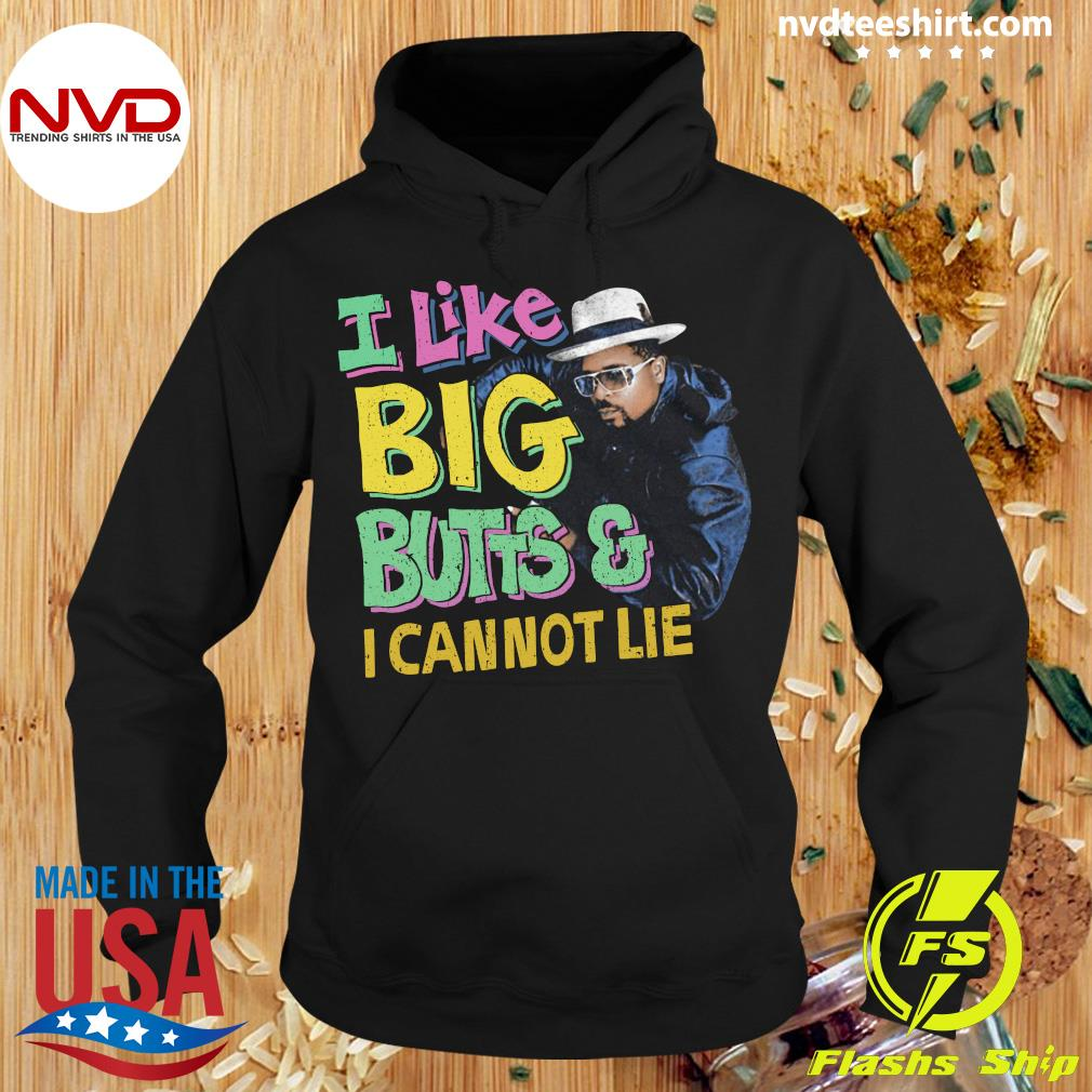 Funny I Like Big Butts And I Cannot Lie Shirt Hoodie