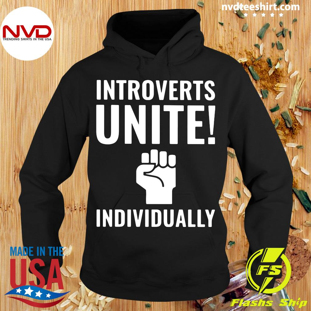 Funny Introverts Unite Individually Shirt Hoodie