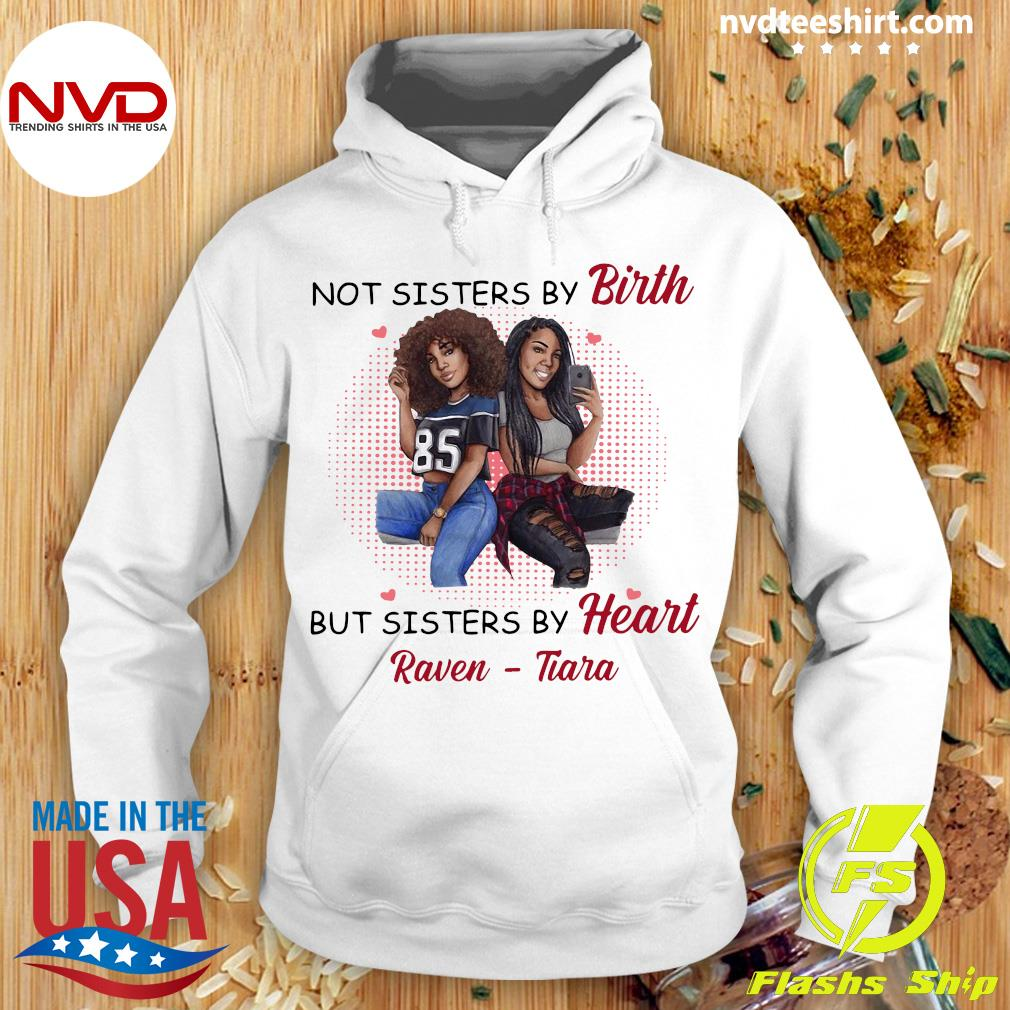 Funny Not Sisters By Birth But Sisters By Heart Raven Tiara Shirt Hoodie