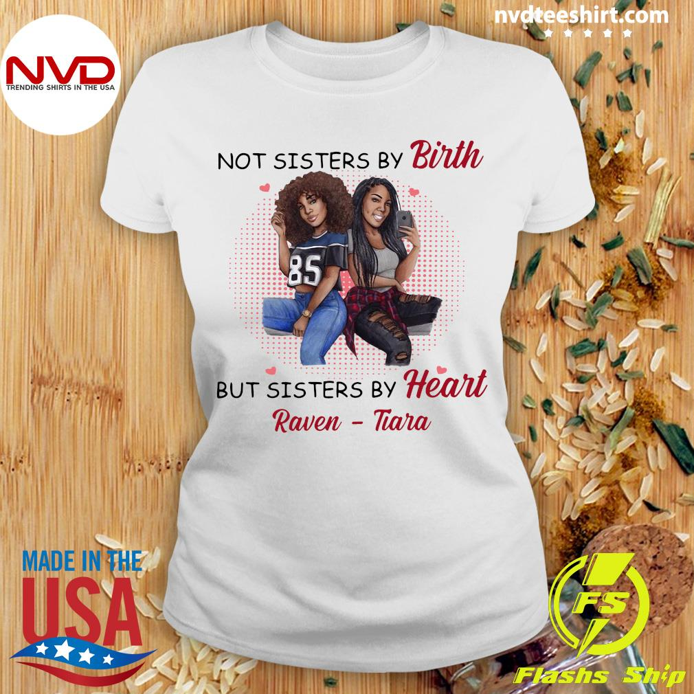 Funny Not Sisters By Birth But Sisters By Heart Raven Tiara Shirt Ladies tee