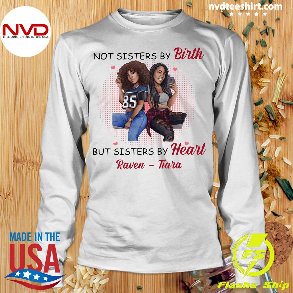 Funny Not Sisters By Birth But Sisters By Heart Raven Tiara Shirt Longsleeve