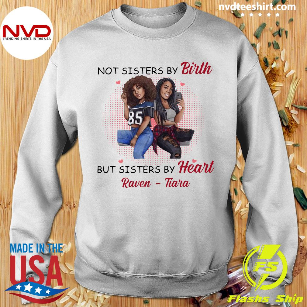 Funny Not Sisters By Birth But Sisters By Heart Raven Tiara Shirt Sweater